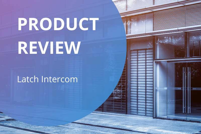 Latch Intercom Review