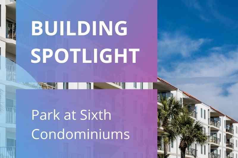 September 2021 building. spotlight: Park at Sixth condos