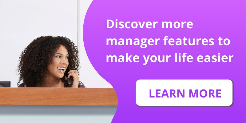 Discover more manager features to make your life easier