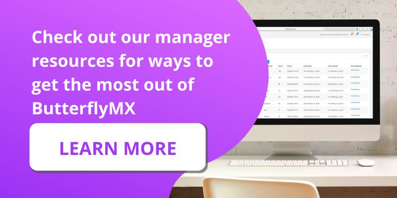 Check out our manager resources for more ways to get the most out of ButterflyMX