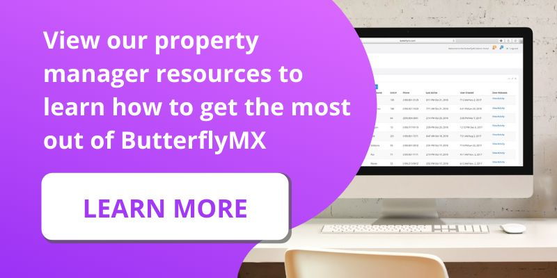 View our property manager resources to learn how to get the most out of ButterflyMX