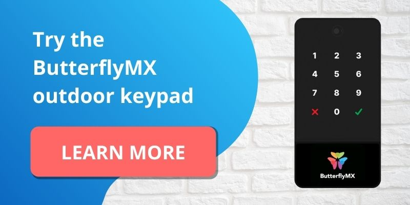 try the ButterflyMX outdoor keypad